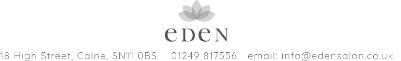 eDeN 18 High Street, Calne, SN11 0BS    01249 817556   email: <a href=